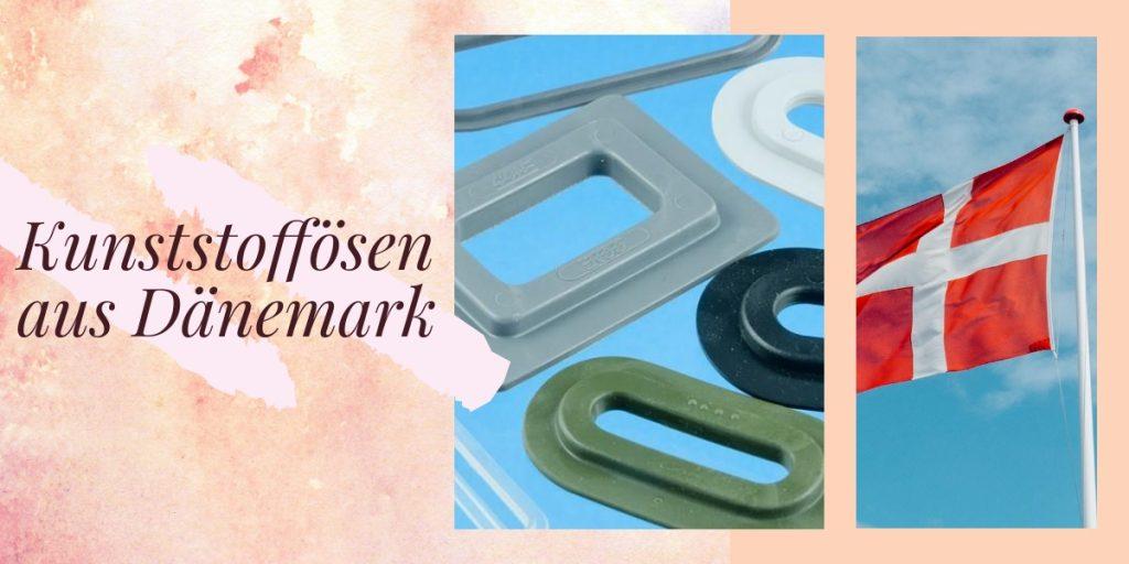Kunststoffösen aus Dänemark